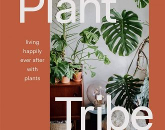 Plant Tribe. Living Happily Ever After with Plants